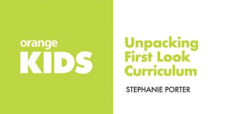 Unpacking Orange Kids Curriculum   First Look tickets