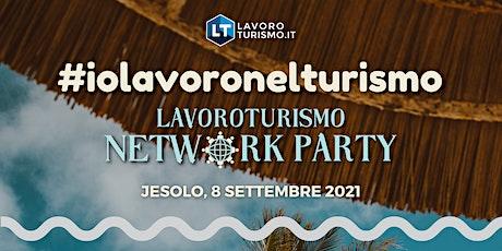 #iolavoronelturismo - LavoroTurismo Network Party biglietti