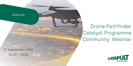 Drone Pathfinder Catalyst programme community webinar tickets