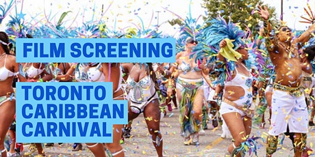 "Film Screening ""Toronto Caribbean Carnival: Fun & Free"" tickets"