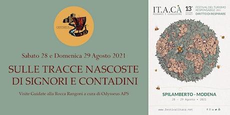SULLE TRACCE NASCOSTE DI SIGNORI E CONTADINI - Festival IT.A.CA' 2021 biglietti