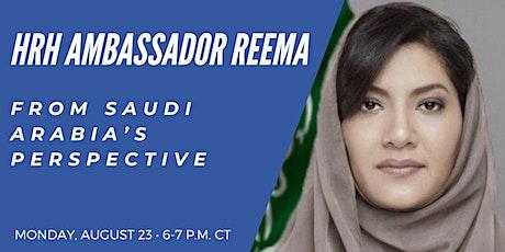 HRH Ambassador Reema: From Saudi Arabia's Perspective tickets