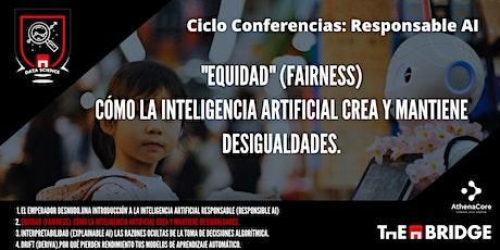 """""""Fairness"""". Cómo la Inteligencia Artificial Crea y Mantiene desigualdades tickets"""