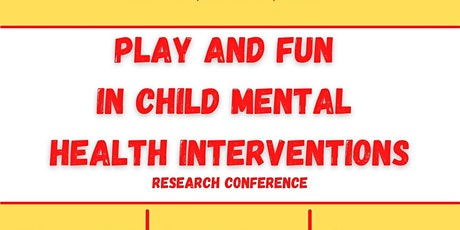 Play and Fun in Child Mental Health Interventions Research Conference tickets