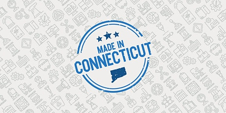 Made in Connecticut: 2021 Manufacturing Summit tickets
