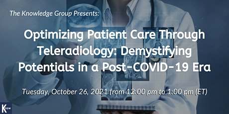 Optimizing Patient Care Through Teleradiology: In A Post-COVID-19 Era tickets