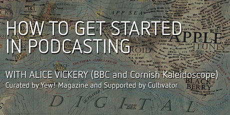 How to get started in podcasting tickets