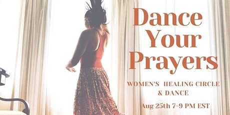 Dance Your Prayers - Women's Healing Circle & Dance tickets