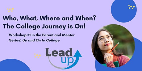 Who, What, Where and When. The College Journey Is On. tickets