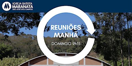 Reuniões Domingo MANHÃ   08.08.2021 ingressos