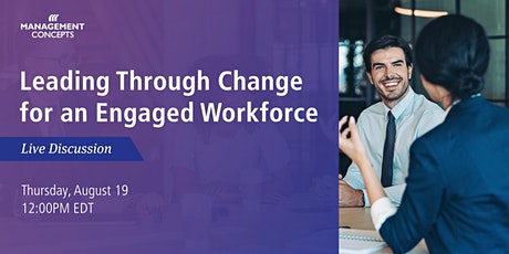 Leading Through Change for an Engaged Workforce tickets