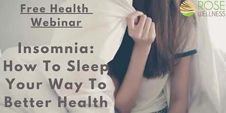 Insomnia:  How To Sleep Your Way To Better Health tickets