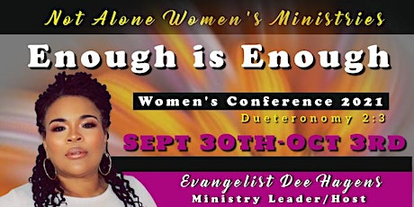 """Not Alone Women's Ministries Conference 2021 """"ENOUGH is  ENOUGH"""" tickets"""