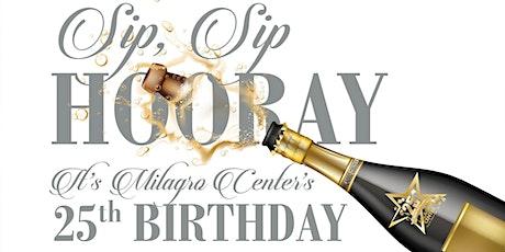 Sip, Sip Horray! It's Milagro Center's 25th Birthday tickets