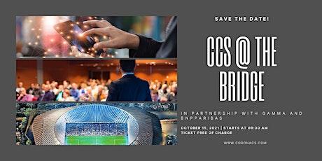 CCS @ The Bridge 2021 tickets
