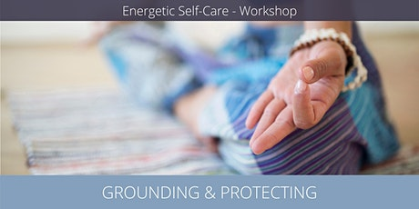 Energetic Self-Care: Grounding and Protecting tickets