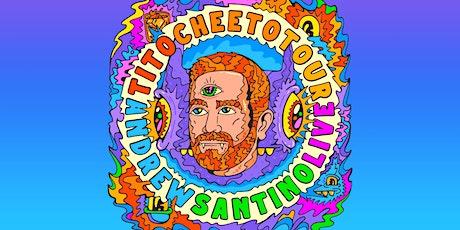 Tito Cheeto Tour – Andrew Santino Live tickets
