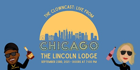 The Clowncast: Live from Chicago tickets