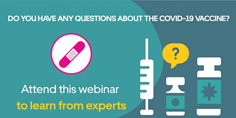 Do you have any questions about the COVID-19 vaccine? tickets