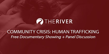 The River presents Community Crises: Human Trafficking tickets