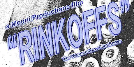 Film screening: Rinkoffs - The Women Now Film Series tickets
