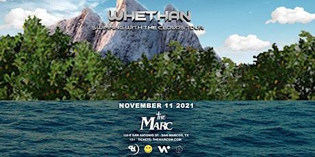 11.11 | WHETHAN | THE MARC | SAN MARCOS, TX tickets