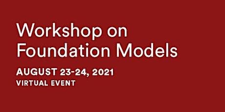 Workshop on Foundation Models billets