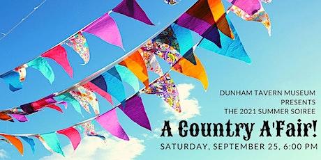 A Country A'Fair! - the 2021 Summer Soiree tickets
