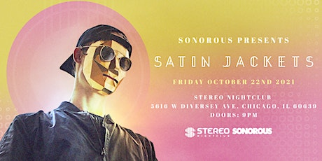 Sonorous Presents: Satin Jackets @ Stereo Night Club tickets