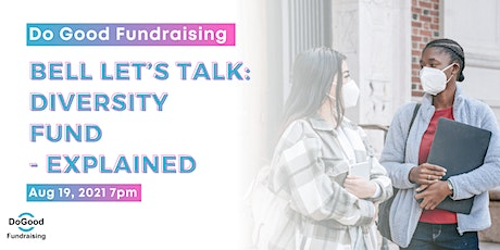 BELL Let's Talk: Diversity Fund - EXPLAINED tickets