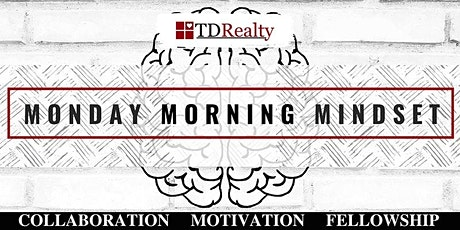 Monday Morning Mindset with TDRealty tickets