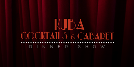 Kuba Cocktails & Cabaret — October tickets