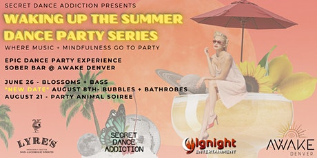 (new date!) Waking Up the Summer Dance Party Series: Bubbles + Bathrobes tickets