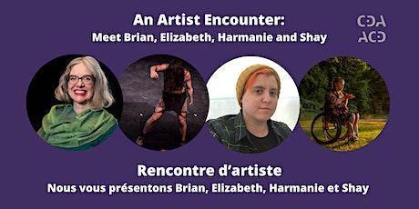 An Artist Encounter / Rencontre d'artist: Brian, Elizabeth, Harmanie, Shay billets