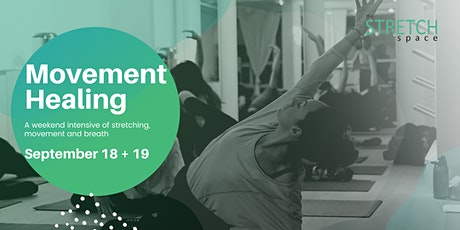Movement Healing - A weekend intensive of stretching, movement and breath. tickets