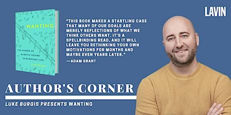 Author's Corner X Luke Burgis: Wanting tickets