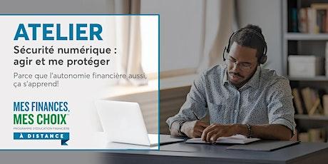 Atelier Mes finances, mes choix | Sécurité numérique : agir et me protéger billets