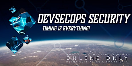 Lunch and Learn: DevSecOps: Timing is Everything! tickets