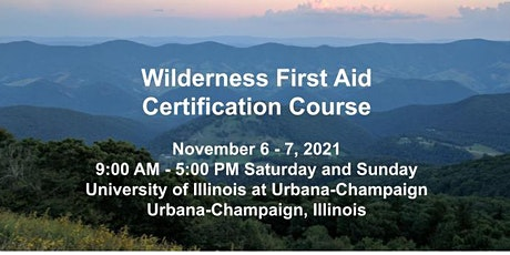 Wilderness First Aid Certification Course -University of Illinois tickets