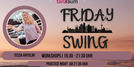 Friday Swing Practice Night mit Tessa Antolini Tickets