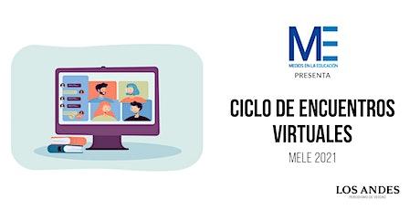 Ciclo de Encuentros Virtuales de Medios en la Educación entradas