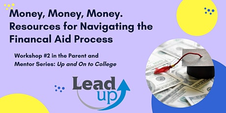 Money, Money, Money.  Resources for Navigating the Financial Aid Process tickets