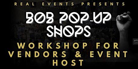 BOB Pop-Up Shops Workshop for Vendors & Event Host: Trademarking tickets