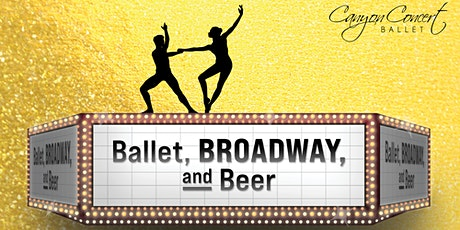 5th Annual Ballet, Broadway, & Beer tickets
