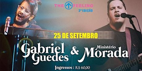 MORADA & GABRIEL GUEDES   THE FEELING 3ª EDIÇÃO ingressos