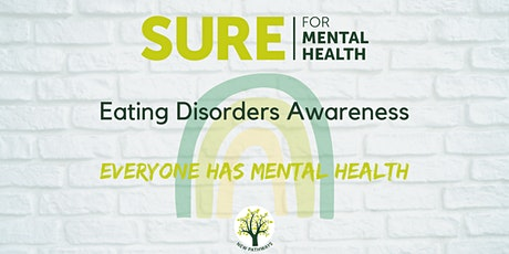SURE for Mental Health - Eating Disorders Awareness tickets