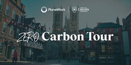 Lincoln | Roadmap to net zero | Zero Carbon Tour tickets