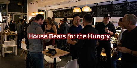 House Beats for the Hungry - Charity, Networking and House Music tickets