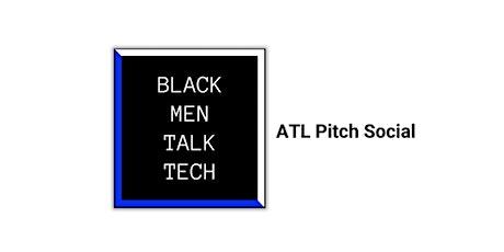 Black Men Talk Tech Atlanta Pitch Social tickets