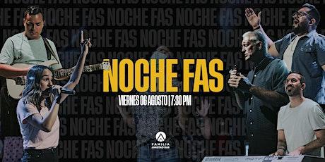 NOCHE FAS | 06 Ago tickets